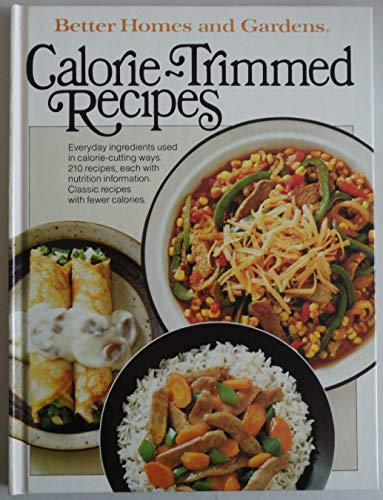 9780696006050: Better Homes and Gardens Calorie-Trimmed Recipes