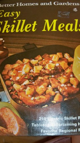 Better Homes and Gardens Easy Skillet Meals: Dooley, Don - Editor