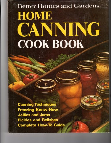 9780696006302: Better Homes and Gardens Home Canning Cook Book
