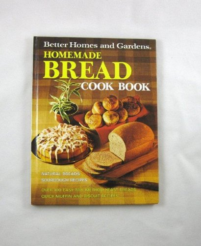 BETTER HOMES AND GARDENS : HOMEMADE BREAD COOK BOOK