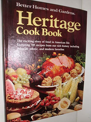 Better Homes And Gardens: Heritage Cook Book