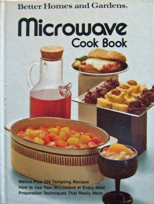 Microwave cook book (Better homes and gardens books) (0696008408) by Meredith