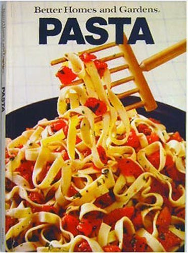 9780696008559: Better Homes and Gardens Pasta (Better homes and gardens books)
