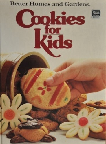 Better Homes and Gardens Cookies for Kids: Homes, Better; Gardens Books