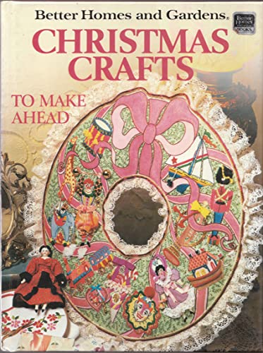 9780696008856: Better Homes and Gardens Christmas Crafts to Make Ahead