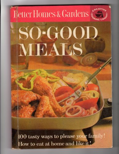 9780696010033: Better Homes and Gardens So-Good Meals