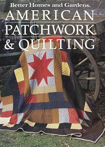9780696010156: Better Homes and Gardens American Patchwork and Quilting