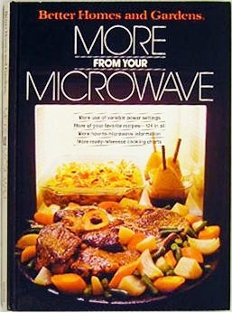 9780696010408: Better Homes and Gardens More from Your Microwave