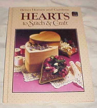 9780696010859: Better Homes and Gardens HEARTS To Stitch & Craft