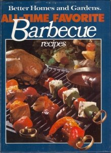 Better Homes and Gardens All-Time Favorite Barbecue: Better Homes and