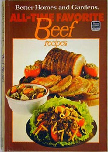 BETTER HOMES AND GARDENS ALL-TIME FAVORITE BEEF: Better Homes and