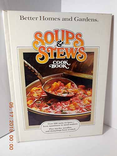 9780696012853: Better Homes and Gardens Soups and Stews Cook Book.