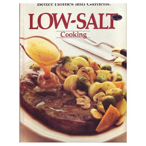 Better Homes and Gardens Low Salt Cooking: No Author Noted