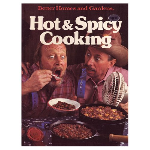 9780696014208: Better Homes and Gardens Hot and Spicy Cooking (Better homes and gardens books)