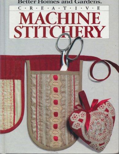 9780696014352: Creative Machine Stitchery (Better Homes and Gardens)