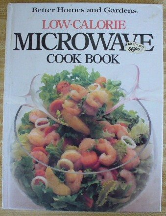 Better Homes and Gardens Low-Calorie Microwave Cookbook: Homes, Better; Gardens