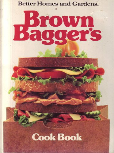 9780696014703: Brown Bagger's Cook Book (Better Homes and Gardens)
