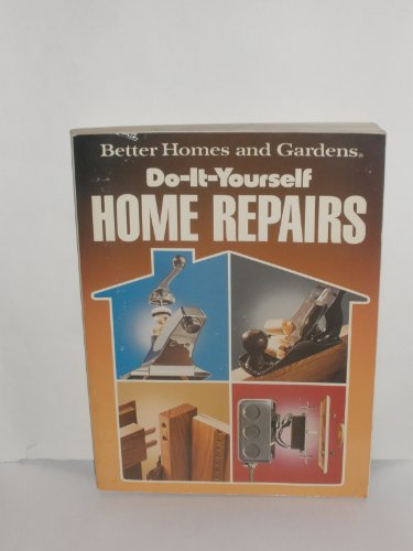 9780696015205: Better Homes and Gardens Do-It-Yourself Home Repairs