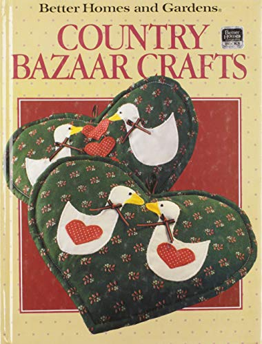 Better Homes and Gardens Country Bazaar Crafts: Joan Cravens [Editor];