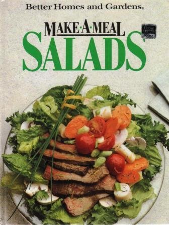 Make-A-Meal Salads (Better Homes and Gardens): Mary Jo Plutt