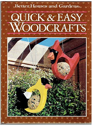 Better Homes and Gardens Quick and Easy Woodcrafts: Homes, Better; Gardens Books