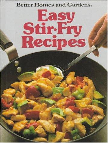 9780696018251: Better Homes and Gardens Easy Stir-Fry Recipes