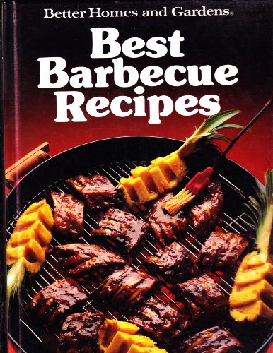Best barbecue recipes Better Homes and Gardens Ser.