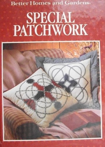 9780696018503: Better Homes and Gardens Special Patchwork