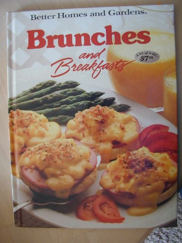 Better Homes and Gardens Brunches and Breakfasts (Better Homes & Gardens Test Kitchen): Better ...