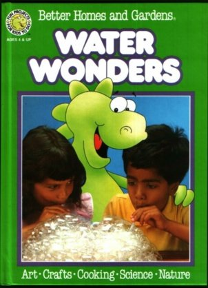 9780696018831: Better Homes and Gardens Water Wonders (Fun-to-Do Project Books)