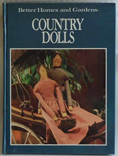 Country Dolls: Better Homes and Gardens Books