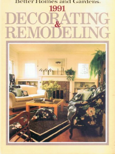 Better Homes and Gardens 1991 Decorating & Remodeling