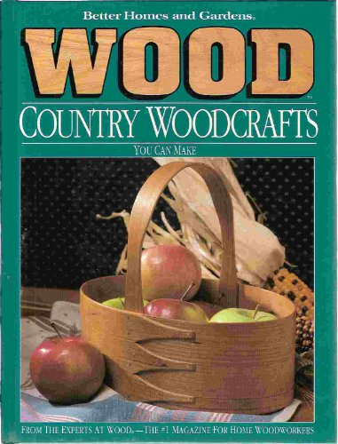 9780696019418: Better Homes and Gardens Wood Country Woodcrafts You Can Make