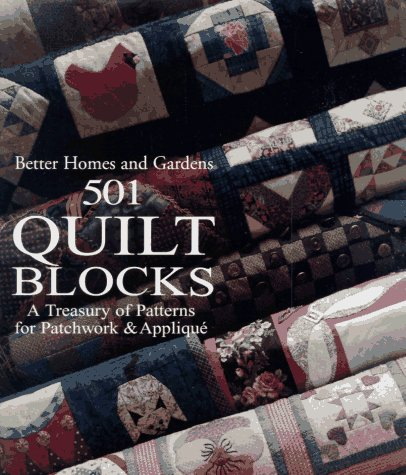 9780696019975: Better Homes and Gardens 501 Quilt Blocks: A Treasury of Patterns for Patchwork & Applique