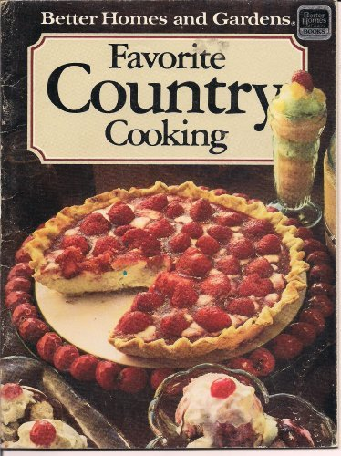 Favorite Country Cooking (9780696021046) by Better Homes and Gardens