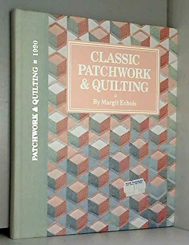 9780696023361: Classic Patchwork and Quilting