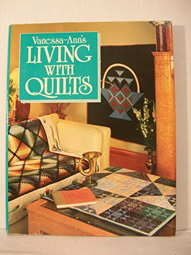 9780696023446: Vanessa-Ann's Living With Quilts
