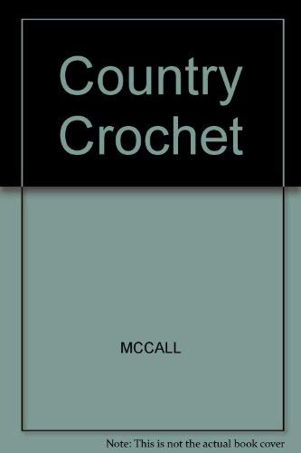 McCall's Needlework and Crafts: Country Crochet (0696023741) by Not Available