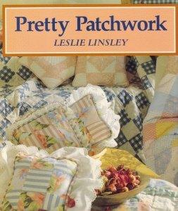 Pretty Patchwork: Leslie Linsley; Photographer-Jon