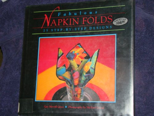 9780696023996: Fabulous Napkin Folds: 25 Step-By-Step Designs