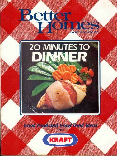 Better Homes and Gardens 20 Minutes To: Gerald M Knox