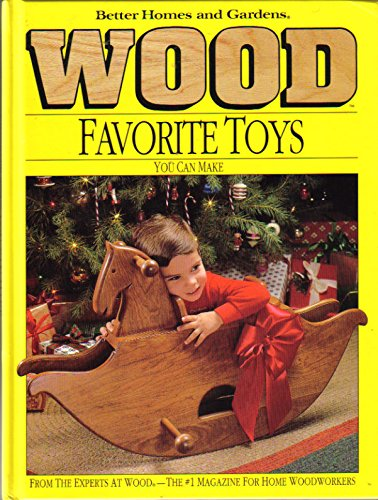 Wood Favorite Toys You Can Make: Better Homes and
