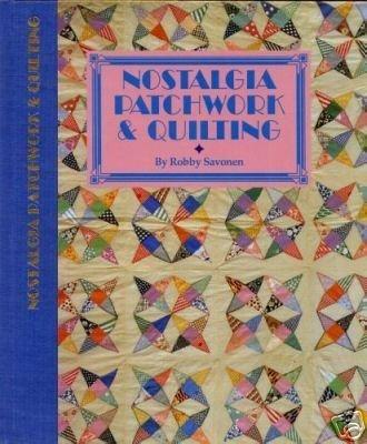 Nostalgia Patchwork & Quilting: Savonen, Robby &