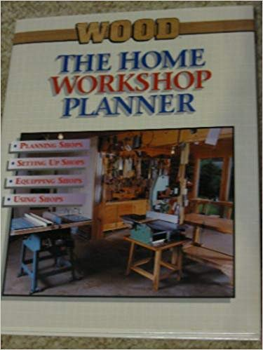 The Home Workshop Planner: Ideas on How: Better Homes and
