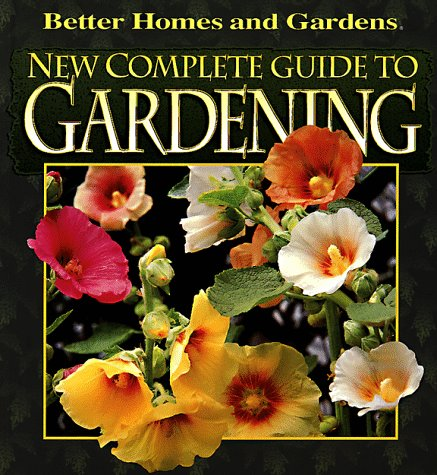 9780696025730: New Complete Guide to Gardening (Better Homes & Gardens)