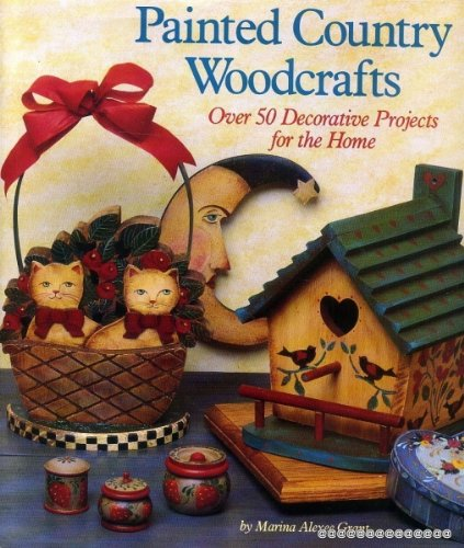 9780696046674: Painted Country Woodcrafts: Over 50 Decorative Projects for the Home
