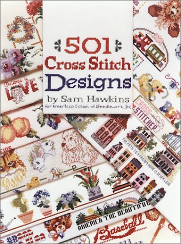 501 Cross Stitch Designs: Sam Hawkins