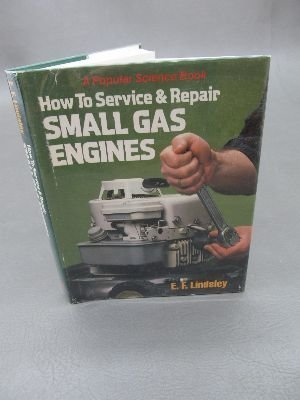 9780696110023: How to Service and Repair Small Gas Engines
