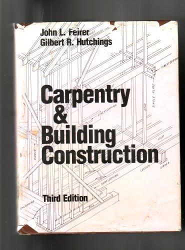 Carpentry and Building Construction: Feirer, John L