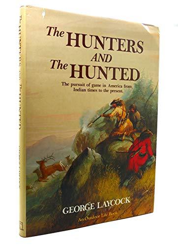 Hunters and the Hunted: Laycock, George